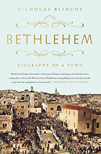 Bethlehem: Biography of a Town