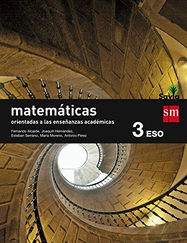 Matemáticas orientadas a las enseñanzas académicas. 3 ESO. Savia - 9788467576221 por Fernando Alcaide Guindo