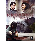 Beyond Borders 2:El Final