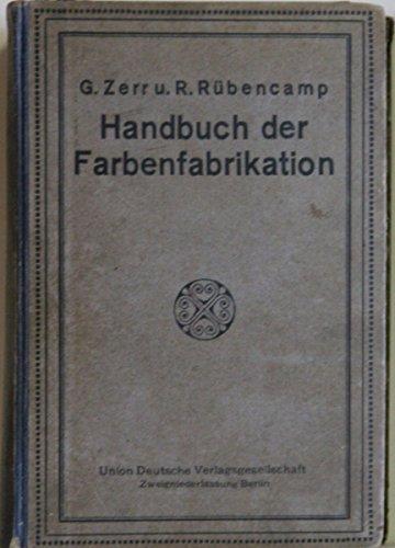 handbuch-der-farbenfabrikation-lehrbuch-der-fabrikation-untersuchung-und-verwendung-aller-in-der-pra