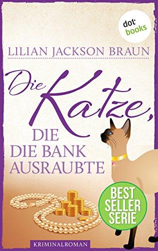 Die Katze, die die Bank ausraubte - Band 22: Die Bestseller-Serie (Die Katze, die ...)