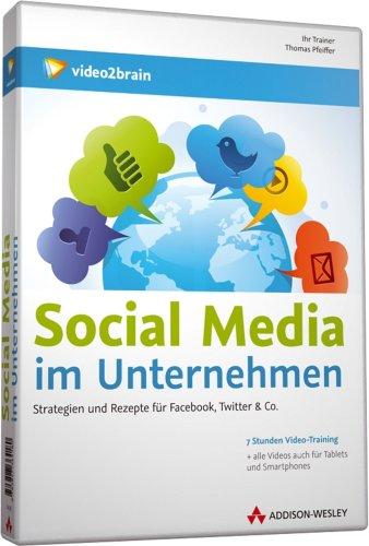 social-media-im-unternehmen-strategien-und-rezepte-fur-facebook-twitter-co-videotraining