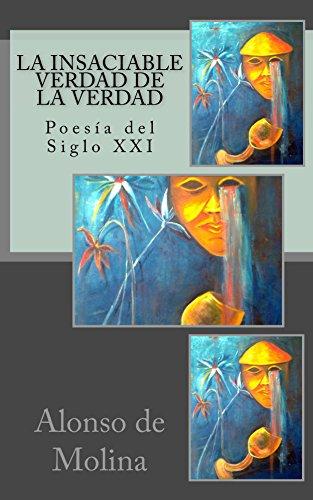 La insaciable verdad de la verdad: Poesía del Siglo XXI (Poetas de Hoy nº 2) de [De Molina, Alonso]