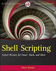 Shell Scripting: Expert Recipes for Linux, Bash and More