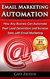 Email Marketing Automation: How Any Business Can Automate their Lead Generation and Increase Sales with Email Marketing (English Edition)