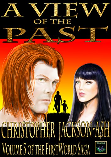 free kindle book A View of the Past: Volume 3 of the FirstWorld Saga