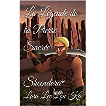 La Légende de la Pierre Sacrée: Sheendara*