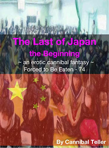 The Last of Japan, the Beginning: an erotic cannibal fantasy  (