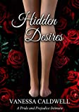 Hidden Desires (A Pride and Prejudice Intimate)