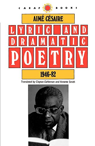 Lyric and Dramatic Poetry, 1946-82 (CARAF Books: Caribbean and African Literature translated from the French) por Aime Cesaire
