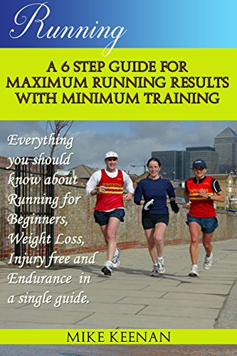 running-a-6-step-guide-for-maximum-running-results-with-minimum-training-running-for-beginners-endurance-weight-loss-running-tips-english-edition