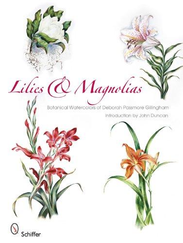 Lilies & Magnolias: Botanical Watercolors of Deborah Passmore Gillingham -