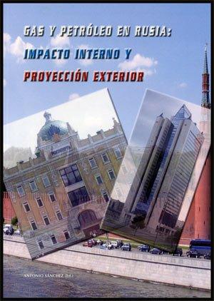 Gas y petróleo en Rusia: Impacto interno y proyección exterior