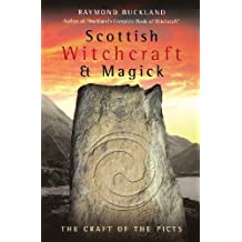 Scottish Witchcraft & Magick: The Craft of the Picts by Raymond Buckland (2005-11-08)