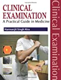 Clinical Examination: A Practical Guide in Medicine