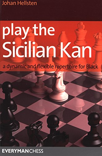 Play the Sicilian Kan: A Dynamic and Flexible Repertoire for Black por Johan Hellsten