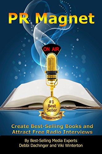 pr-magnet-create-best-selling-books-and-attract-free-radio-interviews-english-edition