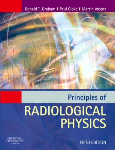 Principles of Radiological Physics by Donald Graham MEd TDCR (2007-06-06)