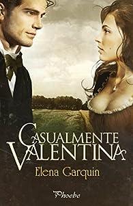 Casualmente Valentina par Elena Garquin