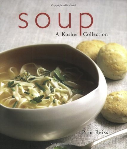 Soup--A Kosher Collection by Pamela Reiss (2005-02-28)