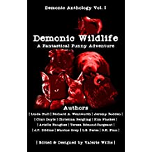 Demonic Wildlife: A Fantastical Funny Adventure: Dark Humor Short Story Collection (Demonic Anthology Series Book 1)