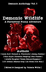 Demonic Wildlife: A Fantastical Funny Adventure: Dark Humor Short Story Collection (Demonic Anthology Series Book 1)