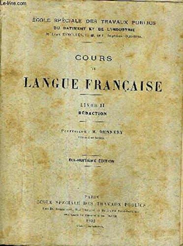 COURS DE LANGUE FRANCAISE - LIVRE II REDACTION - ECOLE SPECIALE DES TRAVAUX PUBLICS DU BATIMENT ET DE L'INDUSTRIE - 18E EDITION.