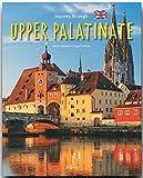 Journey through the UPPER PALATINATE - Reise durch die OBERPFALZ - Ein Bildband mit über 190 Bildern - STÜRTZ Verlag - Georg Schwikart (Autor)