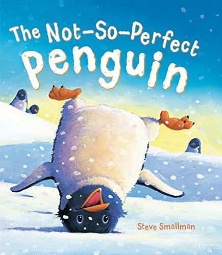 The Not-So-Perfect Penguin (Storytime) by Steve Smallman (2014-05-27)