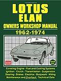 Lotus Elan Owners Workshop Manual 1962-1974: Owners Manual (Workshop Manual Lotus)
