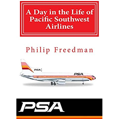 A Day in the Life of Pacific Southwest Airlines (English Edition)