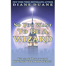 So You Want to Be a Wizard, International Edition (Young Wizards Book 1) (English Edition)