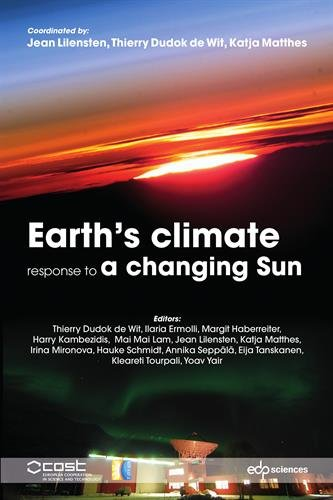 Earth s climate response to a changing Sun / coordinated by Jean Lilensten, Thierry Dudok de Wit, Katja Matthes.- Les Ulis ; [Bruxelles] : Edp sciences : COST , cop. 2015
