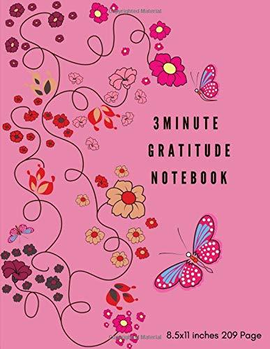 3 Minute Gratitude Notebook: 208 Days Daily