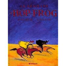 Hiram Lowatt & Placido : La Révolte d'Hop-Frog