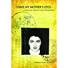 I Have My Mother's Eyes: A Holocaust Story across Generations