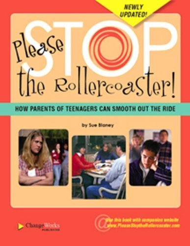 Please Stop the Rollercoaster!: How Parents of Teenagers Can Smooth Out the Ride by Sue Blaney (2007-10-15) par Sue Blaney