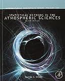 Statistical Methods in the Atmospheric Sciences (International Geophysics)