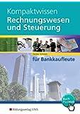 Kompaktwissen Rechnungswesen und Steuerung für Bankkaufleute: Schülerband