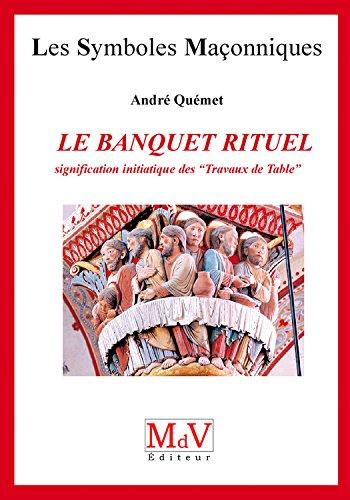 N.36 Le banquet rituel (Symboles Maçonnique) par André Quemet