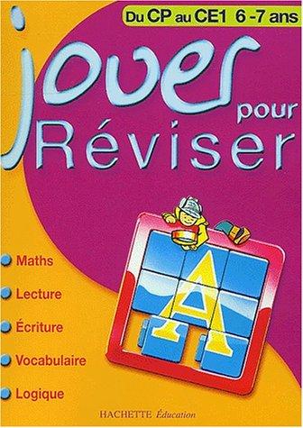 Jouer pour réviser : Mathématiques - Lecture - Écriture - Vocabulaire - Logique, du CP au CE1 - 6-7 ans Pdf - ePub - Audiolivre Telecharger