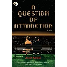 A Question of Attraction: A Novel by David Nicholls (2005-03-08)