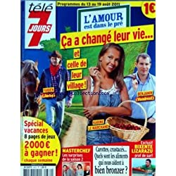 TELE 7 JOURS [No 2672] du 13/08/2011 - L'AMOUR EST DANS LE PRE - FABIEN - BENJAMIN ET KARINE LE MARCHAND - BIXENTE LIZARAZU PROF DE SURF - MASTERCHEF - LES SURPRISES DE LA SAISON 2