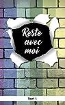 Reste avec moi: Romance gay par A.