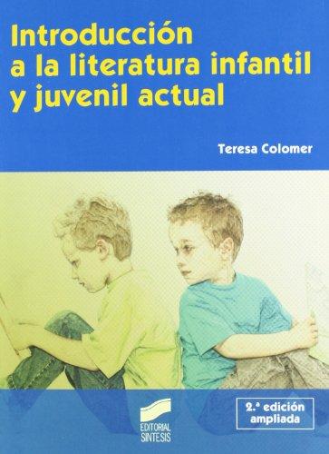 Introducción a la literatura infantil y juvenil actual (Síntesis educación) - 9788497566964 por Teresa Colomer Martínez