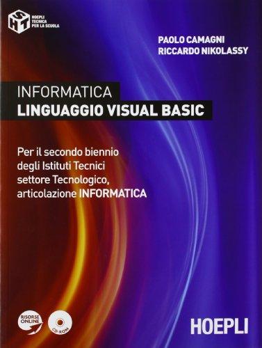 Informatica linguaggio visula basic. Per il biennio degli Istituti tecnici. Con CD-ROM