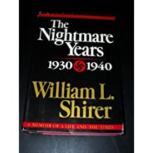 The Nightmare Years 1930-1940: 2 (20th Century Journey : Memoir of the Life and the Times, Vol 2) by William L. Shirer (1984-04-05)