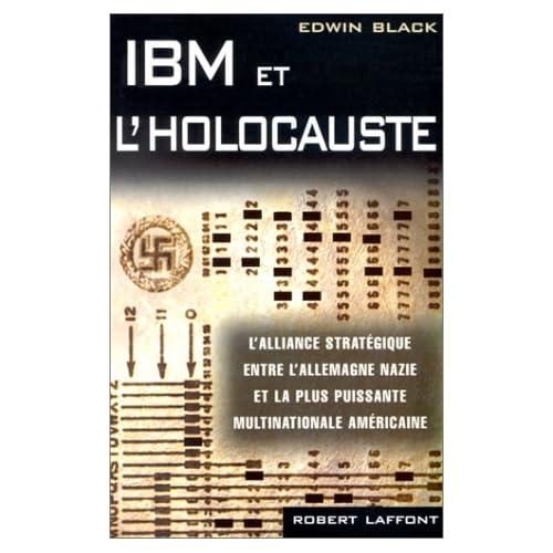 IBM et l'Holocauste - L'alliance stratégique entre l'Allemagne nazie et la plus puissante multinationale américaine