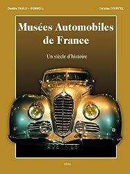 Musées Automobiles de France : Un siècle d'histoire