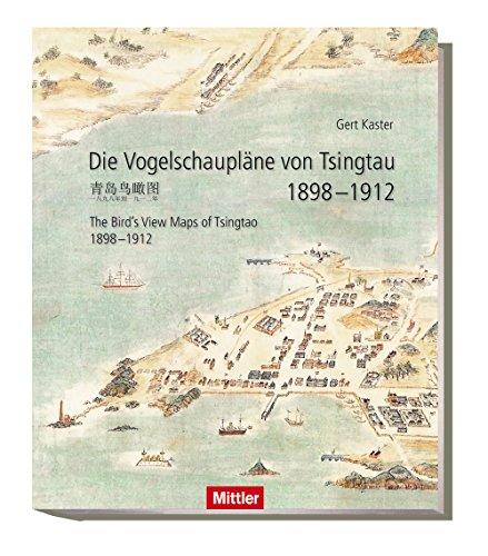 die-vogelschauplne-von-tsingtau-1898-1912-the-birdss-view-maps-of-tsingtao-1898-1912
